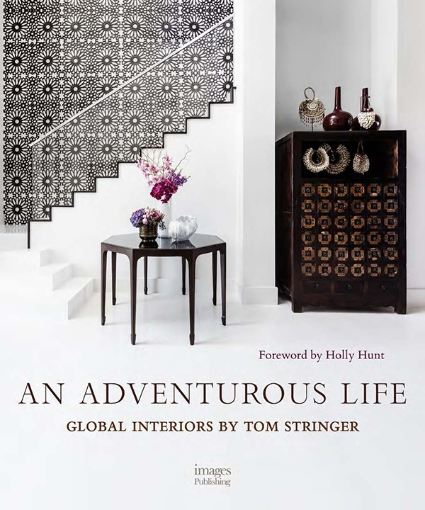 An Adventurous Life Global Interiors By Tom Stringer